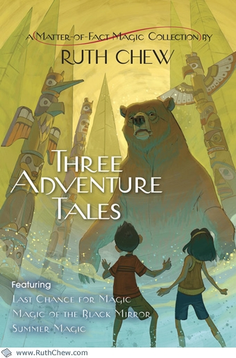 Three Adventure Tales: <br>A Matter-of-Fact Magic Collection by Ruth Chew